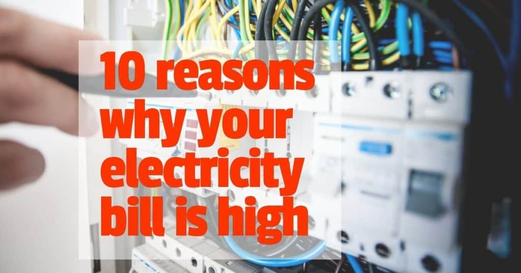 10 reasons why your electricity bill is high (1)