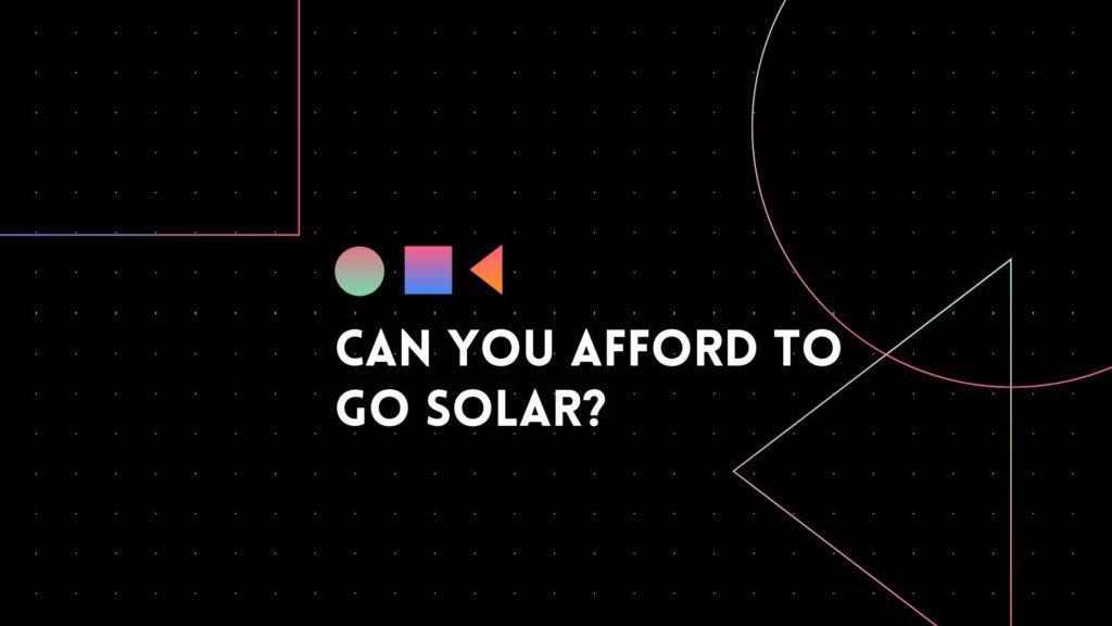 can you afford solar