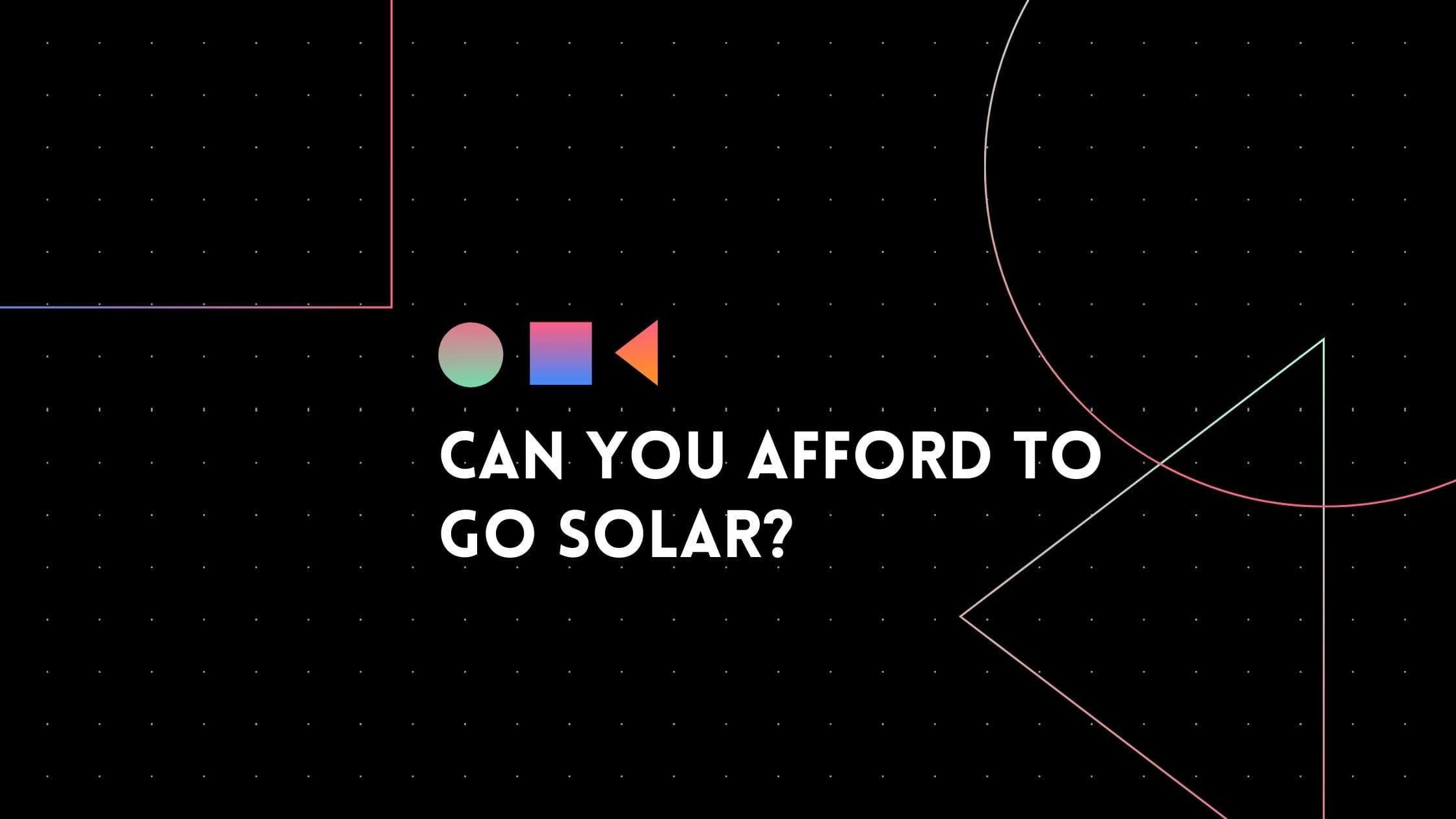 can you afford solar